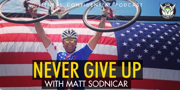 Episode 934 - Never Give Up with Matt Sodnicar