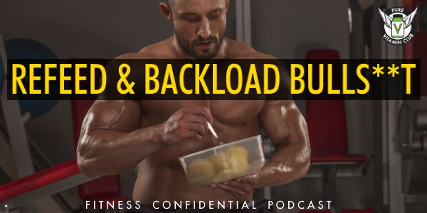 Episode 936 - Refeed and Backload Bullshit