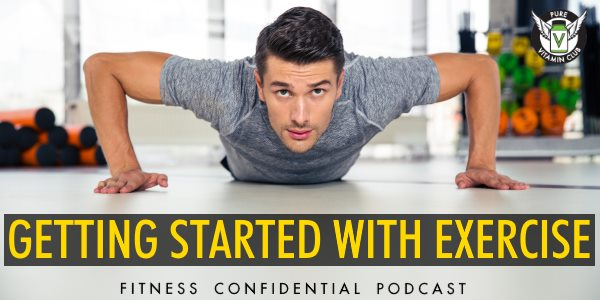 Getting Started with Exercise – Episode 939