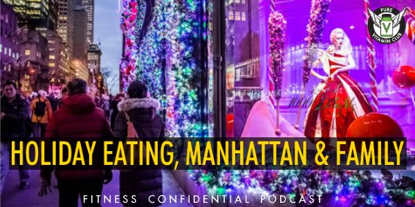 Episode 945 - Holiday Eating, Manhattan & Family