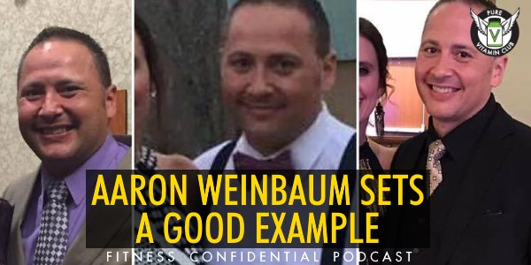 Episode 948 - Aaron Weinbaum Sets a Good Example