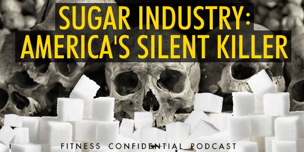 Episode 949 - Sugar Industry - America's Silent Killer