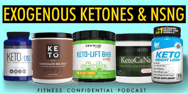 Exogenous Ketones & NSNG – Episode 950