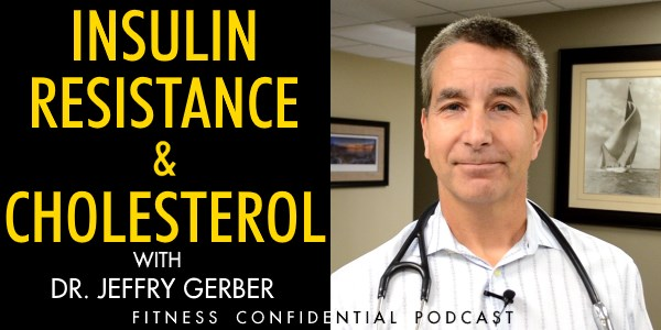 Episode 951 - Insulin Resistance & Cholesterol with Dr Jeffry Gerber