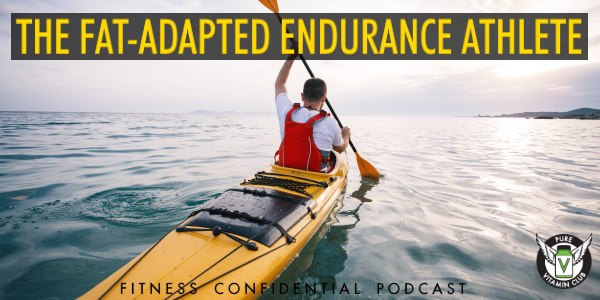 The Fat-Adapted Endurance Athlete – Episode 954