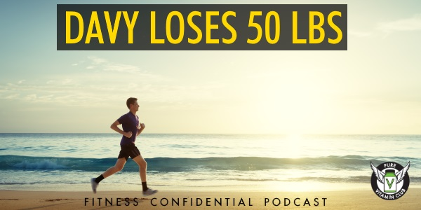 Davy Loses 50 Lbs – Episode 965