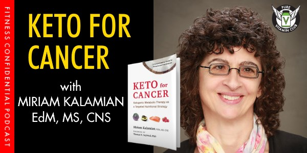 Episode 968 - Keto for Cancer with Miriam Kalamian