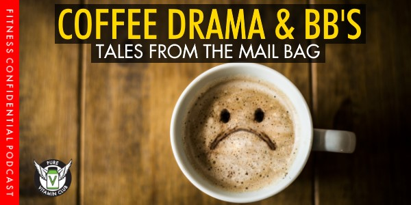 Coffee Drama & BB's – Tales From the Mail Bag, Episode 977