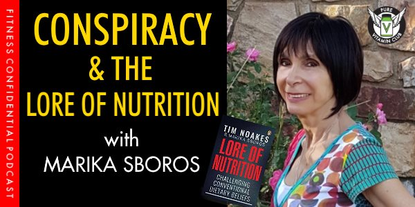 Episode 978 - Conspiracy & the Lore of Nutrition with Marika Sboros