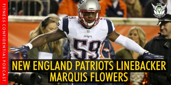 New England Patriots Linebacker Marquis Flowers – Episode 979