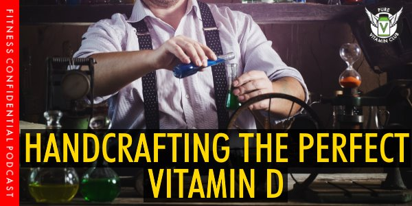 Episode 982 - Handcrafting the Perfect Vitamin D