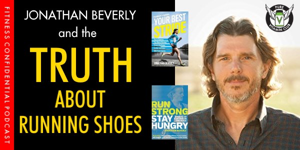 Episode 992 - Jonathan Beverly and the TRUTH About Running Shoes.