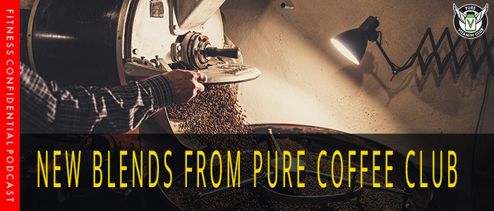 New Blends from Pure Coffee Club – Episode 1006