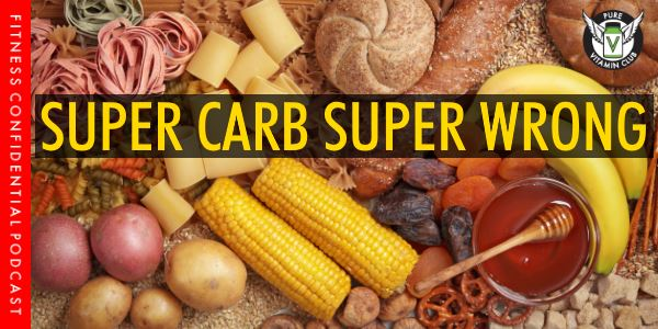 Episode 990 - Super Carb Super Wrong
