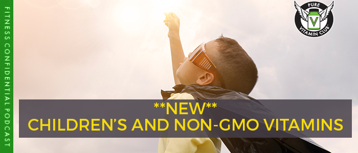 Children's and Non-GMO Vitamins – Episode 996
