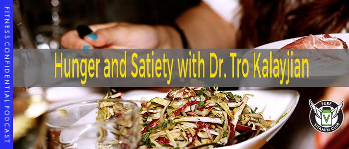 Hunger and Satiety with Dr. Tro Kalayjian – Episode 997