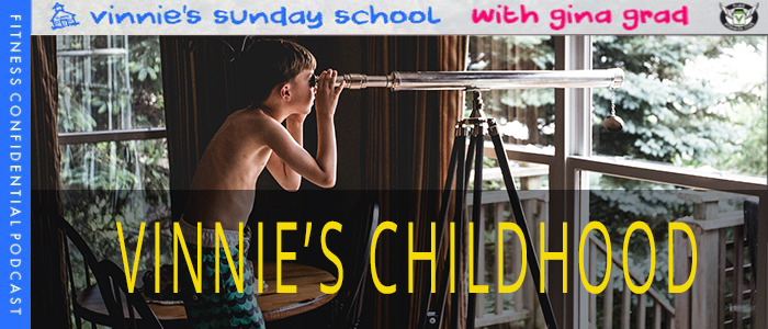 Episode-1023-vinnies-childhood