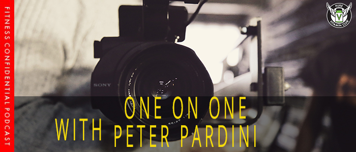 Filmmaking and Fitness with Peter Pardini – Episode 1016