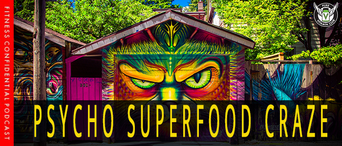 EPISODE-1049-Psycho-Superfoods,-Calorie-Starvation,-and-More!