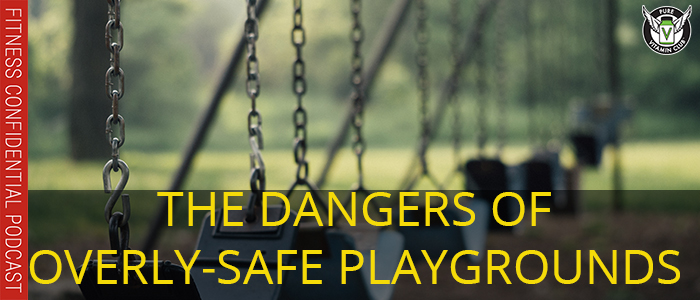The Dangers of Overly-Safe Playgrounds – Episode 1065