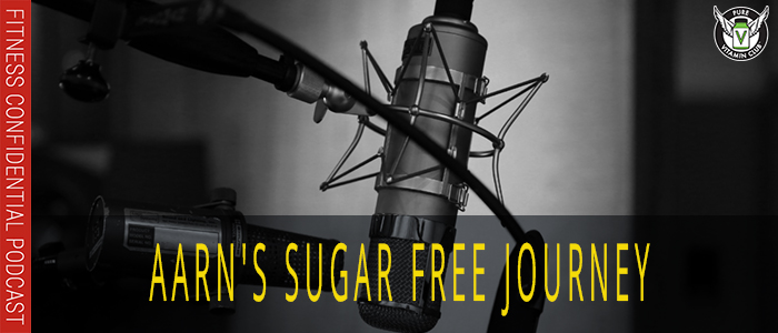 EPISODE-1072-Aarn's-Sugar-Free-Journey
