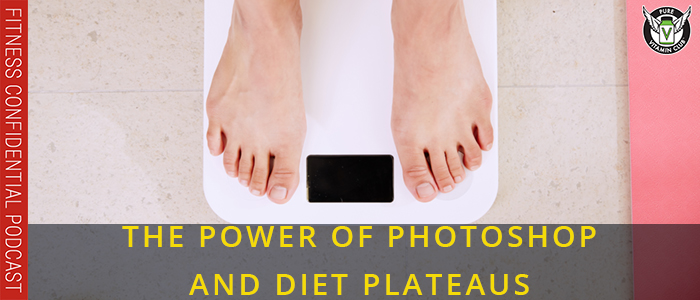 The Power of Photoshop and Diet Plateaus – Episode 1079