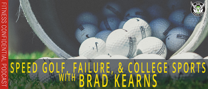 Speed Golf, Failure, and College Sports with Brad Kearns – Episode 1082