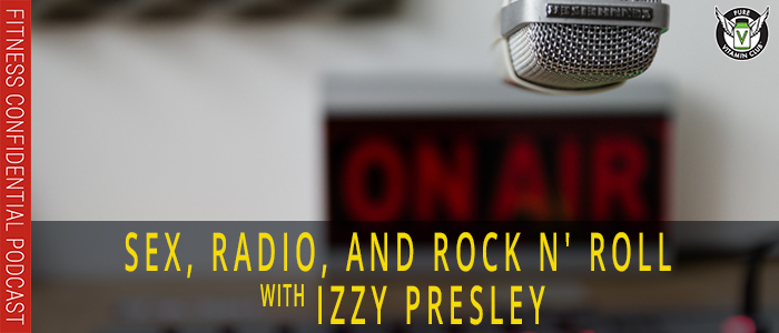PISODE-1087-Sex,-Radio,-and-Rock-N'-Roll-with-Izzy-PresleyEPISODE-1087-Sex,-Radio,-and-Rock-N'-Roll-with-Izzy-Presley
