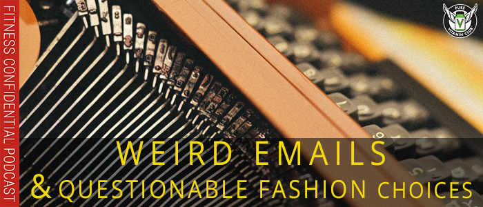 Weird Emails and Questionable Fashion Choices – Episode 1100
