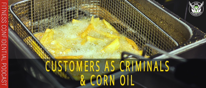 EPISODE-1104-Customers-as-Criminals-&-Corn-Oil