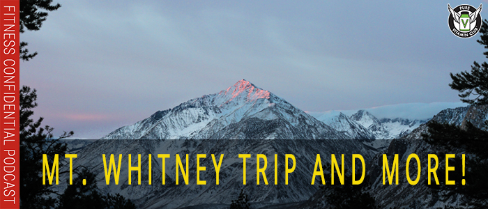 Mt. Whitney Trip and More! – Episode 1109