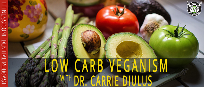 EPISODE-1111-Low-Carb-Veganism-with-Dr.-Carrie-Diulus