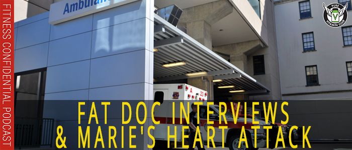 EPISODE-1114-Fat-Doc-Interviews-&-Marie's-Heart-Attack