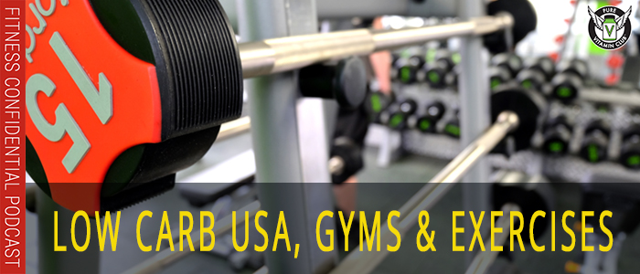 Low Carb USA, Gyms & Exercises – Episode 1119