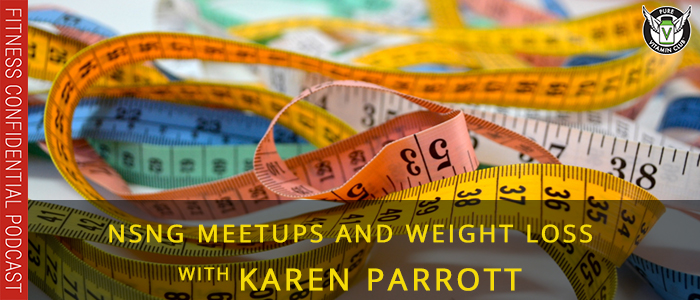 NSNG Meetups and Weight Loss with Karen Parrott – Episode 1122