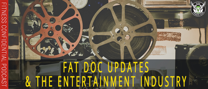 EPISODE-1126-Exciting-Fat-Doc-Updates-&-The-Entertainment-Industry