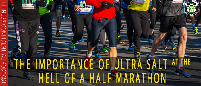 The Importance of Ultra Salt at the Hell of a Half Marathon – Episode 1130