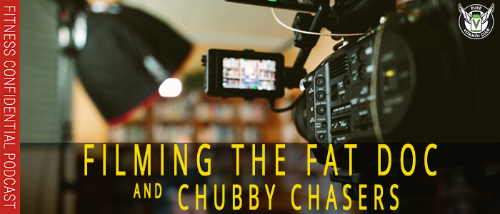 EPISODE-1137-Filming-the-Fat-Doc-AND-Chubby-Chasers