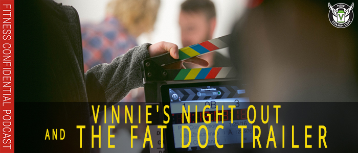 EPISODE-1139-Vinnie's-Night-Out-&-The-Fat-Doc-Trailer