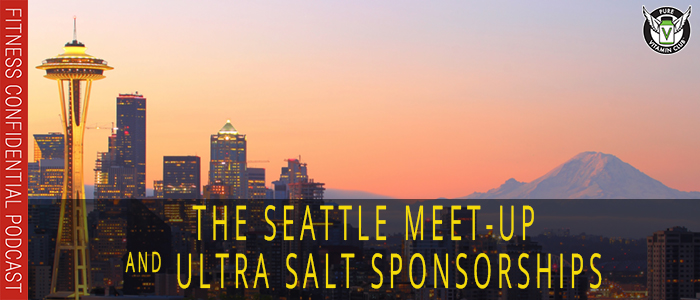 EPISODE-1145-The-Seattle-Meet-Up-and-Ultra-Salt-Sponsorships