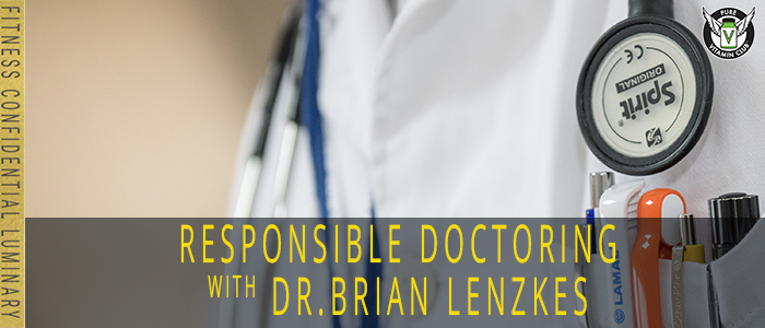 EPISODE-1146-Responsible-Doctoring-with-Dr.Brian-Lenzkes