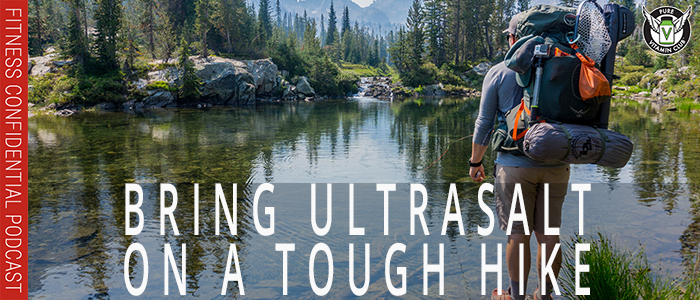 EPISODE-1160-Bring-UltraSalt-on-a-Tough-Hike