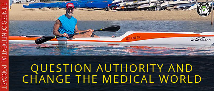 Question Authority and Change the Medical World – Episode 1164