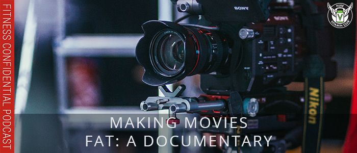 EPISODE-1171-Making-Movies--Fat-A-Documentary