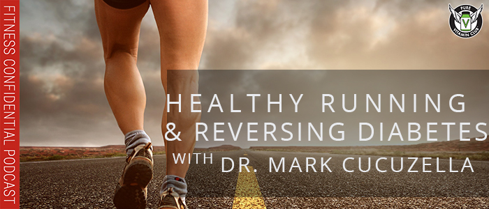 EPISODE-1176-Healthy-Running-&-Reversing-Diabetes-with-Dr.-Mark-Cucuzella