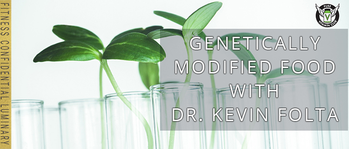 EPISODE-1196-Genetically-Modified-Food-with-Dr.-Kevin-Folta