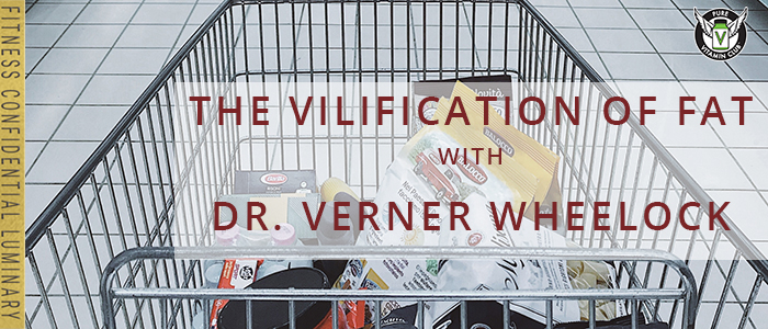 EPISODE-1211-The-Vilification-of-Fat-with-Dr.-Verner-Wheelock