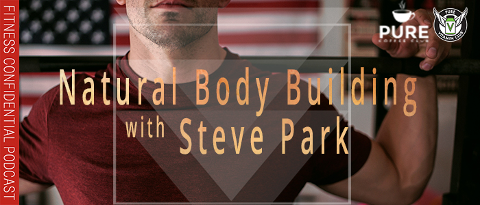 EPISODE-1227-Natural-Body-Building-with-Steve-Park