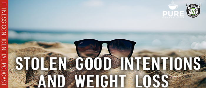 EPISODE-1234-Stolen-Good-Intentions-and-Weight-Loss