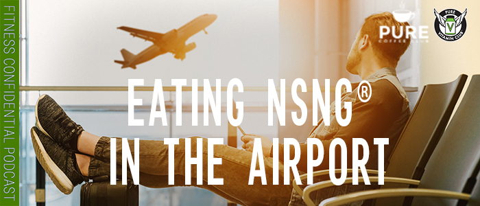 episode-1245-Eating-NSNG®-in-the-Airport